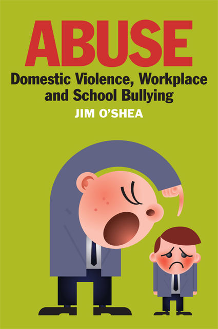Abuse, Domestic Violence, Workplace and School Bullying, Jim O'Shea