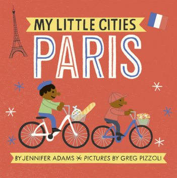 My Little Cities: Paris, Jennifer Adams