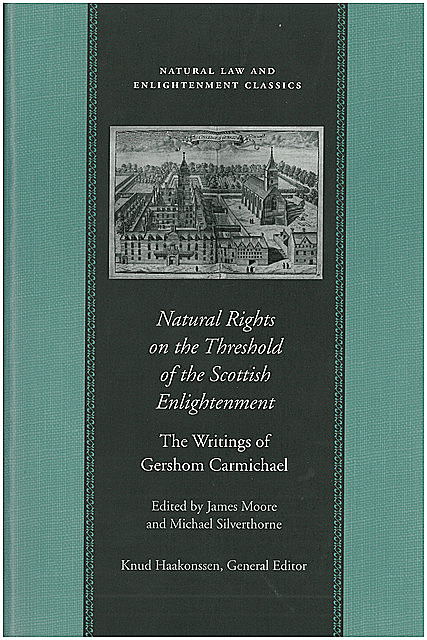 Natural Rights on the Threshold of the Scottish Enlightenment, Gershom Carmichael