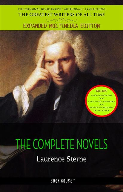 Laurence Sterne: All the Novels [The Life and Opinions of Tristram Shandy, A Sentimental Journey Through France and Italy] (Book House Publishing), Laurence Sterne, Book House Publishing