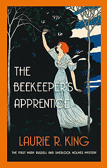The Beekeeper's Apprentice, Laurie R.King