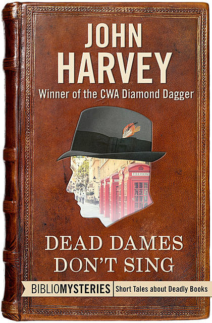 Dead Dames Don't Sing, John Harvey
