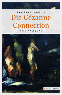 Die Cézanne Connection, Andreas Lukoschik