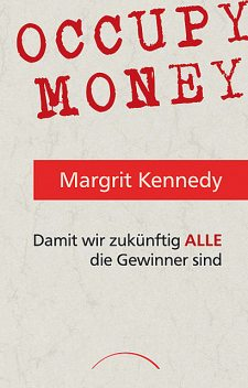 Occupy Money, Margrit Kennedy