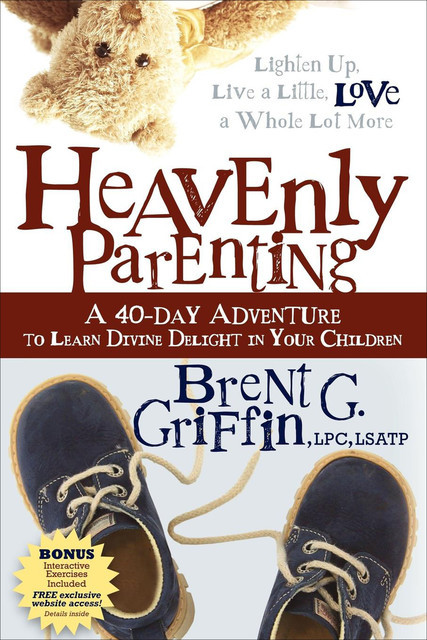 Heavenly Parenting, Brent G. Griffin
