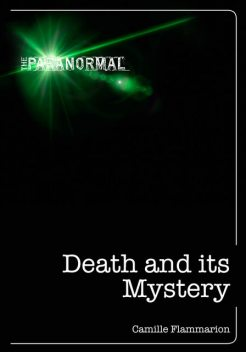 Death And Its Mystery, Camille Flammarion