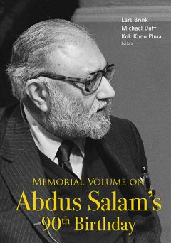 Memorial Volume on Abdus Salam's 90th Birthday, Lars Brink, Kok Khoo Phua, Michael Duff