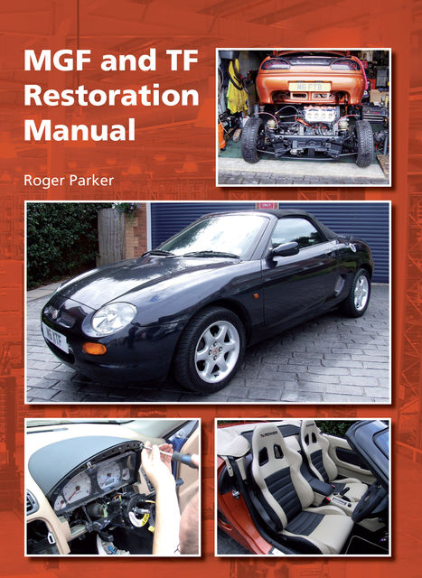 MGF and TF Restoration Manual, Roger Parker