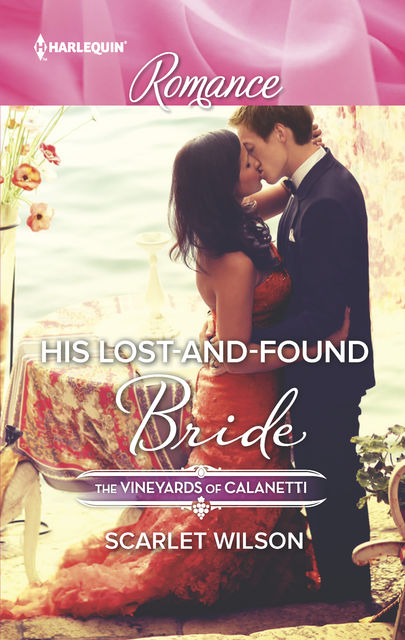 His Lost-and-Found Bride, Scarlet Wilson