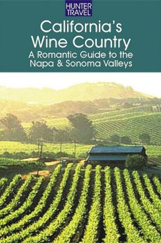 California's Wine Country – A Romantic Guide to the Napa & Sonoma Valleys, Robert White