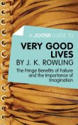 A Joosr Guide to Very Good Lives by J. K. Rowling, Joosr