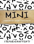 Mini: A Book of Short Thoughts, Stephen Rafferty