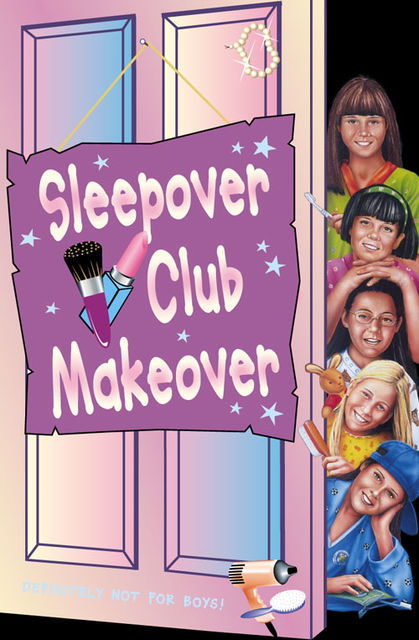 Sleepover Club Makeover (The Sleepover Club, Book 52), Jana Hunter