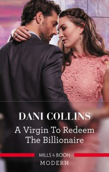 A Virgin to Redeem the Billionaire, Dani Collins