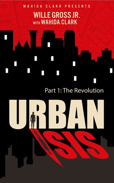 Urban Isis, Wahida Clark, Willie Gross Jr.