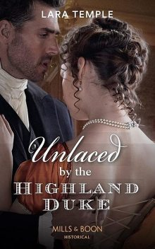 Unlaced By The Highland Duke, Lara Temple