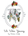 We Were Young, Fortesa Latifi