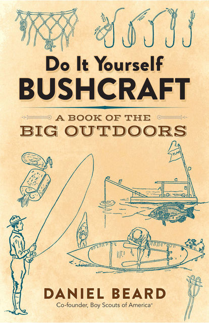 Do It Yourself Bushcraft, Daniel Beard