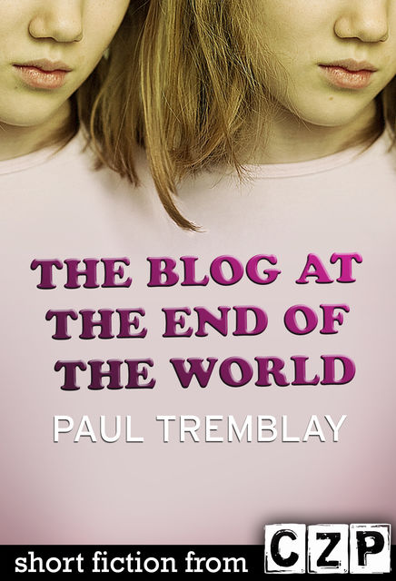 The Blog at the End of the World, Paul Tremblay