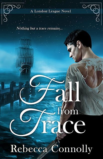 Fall From Trace, Rebecca Connolly