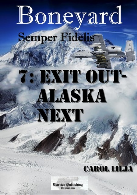 Boneyard del 7- exit out Alaska next, Carol Lilja