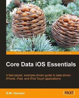 Core Data iOS Essentials, B.M. Harwani
