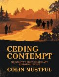 Ceding Contempt: Minnesota's Most Significant Historical Event, Colin Mustful