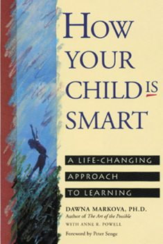How Your Child Is Smart, Anne R.Powell, Dawna Markova
