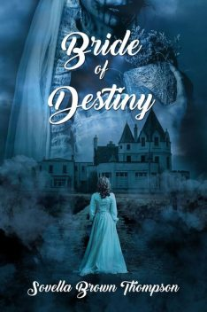 Bride of Destiny, Sovella Brown Thompson