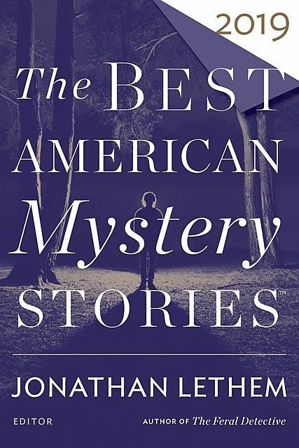 The Best American Mystery Stories 2019, Jonathan Lethem