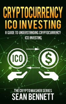 Cryptocurrency ICO Investing, Sean Bennett