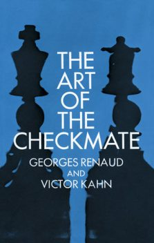 The Art of Checkmate, Georges Renaud, Victor Kahn