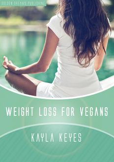 Weight Loss for Vegans, Kayla Keyes