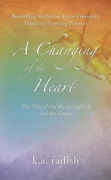 A Changing of the Heart, K.A. Radish