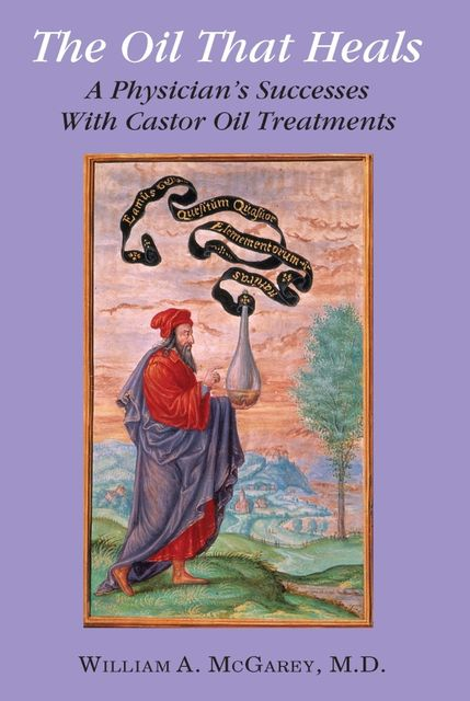 The Oil That Heals, William A.McGarey