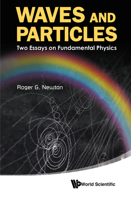 Waves and Particles, Roger G Newton