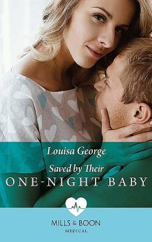 Saved By Their One-Night Baby, Louisa George