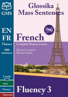 French Fluency 3: Glossika Mass Sentences, Michael Campbell, Maxime Paquin