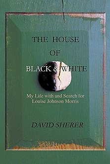 The House of Black and White, David Sherer
