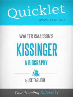 Quicklet on Walter Isaacson's Kissinger: A Biography (CliffsNotes-like Book Summary), Joseph Taglieri