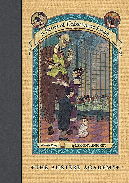 A Series of Unfortunate Events #5: The Austere Academy, Lemony Snicket