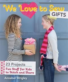 We Love to Sew-Gifts, Annabel Wrigley