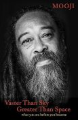 Vaster Than Sky, Greater Than Space: What You Are Before You Became, Mooji