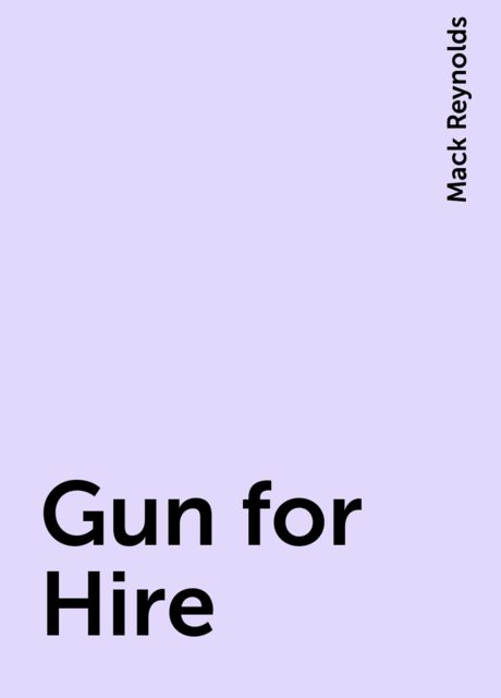 Gun for Hire, Mack Reynolds