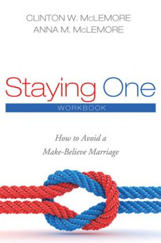 Staying One: Workbook, Anna McLemore, Clinton W. McLemore