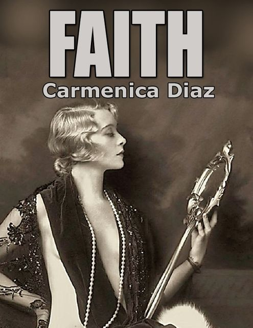Faith, Carmenica Diaz