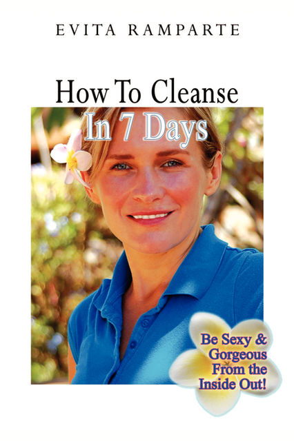 How To Cleanse In 7 Days, Evita Ramparte