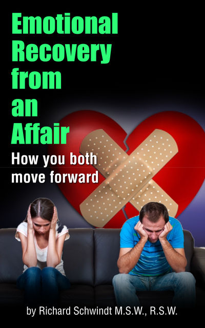 Emotional Recovery from an Affair, Richard Schwindt