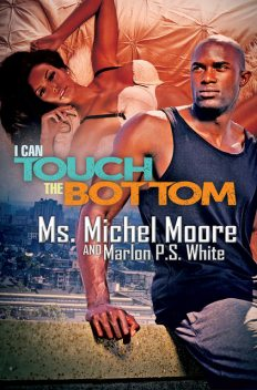 I Can Touch the Bottom, Ms. Michel Moore, Marlon P.S. White