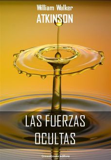 Las fuerzas ocultas, William Walker Atkinson